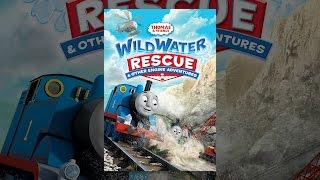 Download Thomas & Friends: Wild Water Rescue & Other Engine Adventures Video