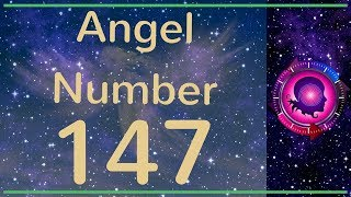 Download ANGEL NUMBER 147 - (Meanings & Symbolism) - ANGEL NUMBERS Video