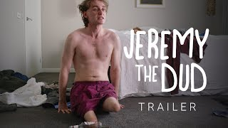 Download Jeremy The Dud | Official Trailer Video