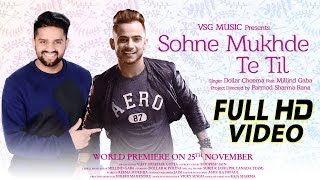 Download Sohne Mukhde Te Til Full Video | Dollar Cheema Ft. Millind Gaba | VSG Music | New Punjabi Song 2016 Video