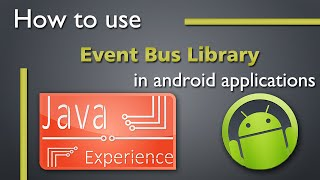 Download How to use Event Bus library in android apps Video
