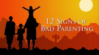 Download Bad Parenting -12 Signs of Bad Parenting! Are You One of Them? Video