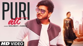 Download Puri Att: (Full Song) Goldboy Ft. Sanaa | AR Deep | Latest Punjabi Songs 2019 Video