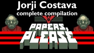 Download Papers, Please - The complete compilation of Jorji Costava Video