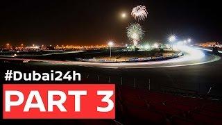 Download DUBAI 24hr 2017: Full Race Pt. 3 Video