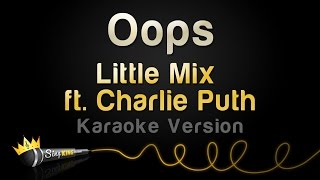 Download Little Mix ft. Charlie Puth - Oops (Karaoke Version) Video