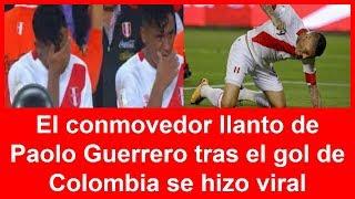 Download El conmovedor llanto de Paolo Guerrero tras el gol de Colombia se hizo viral Video