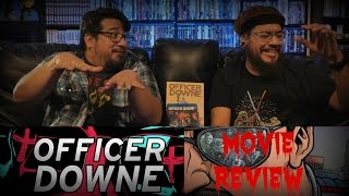 Download OFFICER DOWNE MOVIE REVIEW Video