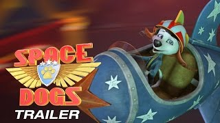 Download SPACE DOGS 3D - Official Trailer Video