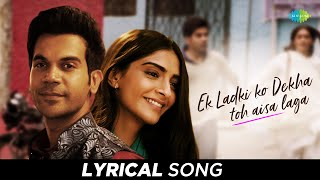 Download Ek Ladki Ko Dekha Toh Aisa Laga | Lyrical | Anil | Sonam | Rajkummar | Juhi | Darshan | Rochak Video