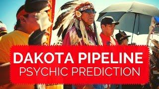 Download DAKOTA PIPELINE, STANDING ROCK Psychic Prediction Video