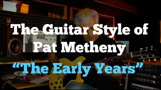 Download The Guitar Style of Pat Metheny Part 1 ″The Early Years″ Video