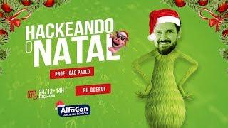 Download Hackeando o Natal!! aula de Informática - Prof. João Paulo AO VIVO - Alfacon Video