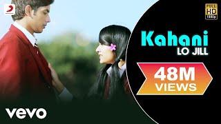 Download Lo Jill - Kahani Video Video