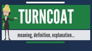 Download What is TURNCOAT? What does TURNCOAT mean? TURNCOAT meaning, definition & explanation Video