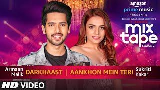 Download Darkhaast/Aankhon Mein Teri | Sukriti Kakar Armaan Malik Abhijit V | Ep. 7 | Bhushan K Ahmed K Video