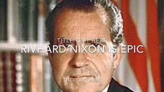 Download Richard Nixon Is Epic Video