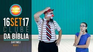 Download CLUBE DA BÍBLIA - BARTIMEU - 16/09/2017 - BLOCO 02 Video