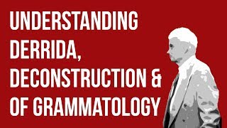 Download Understanding Derrida, Deconstruction & Of Grammatology Video