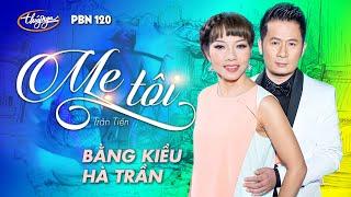Download Bằng Kiều & Hà Trần - Mẹ Tôi (Trần Tiến) PBN 120 Video