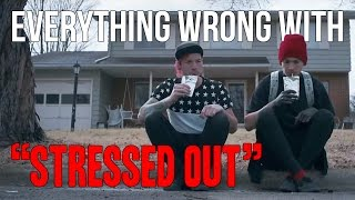 Download Everything Wrong With Twenty One Pilots - ″Stressed Out″ Video