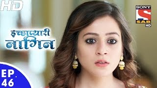 Download Icchapyaari Naagin - इच्छाप्यारी नागिन - Episode 46 - 29th November, 2016 Video
