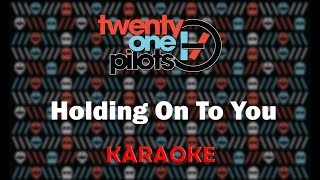 Download Twenty One Pilots - Holding On To You (Karaoke) Video