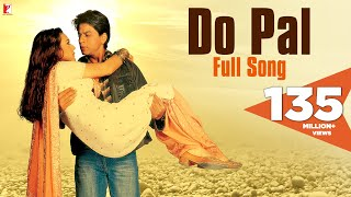 Download Do Pal - Full Song | Veer-Zaara | Shah Rukh Khan | Preity Zinta | Lata Mangeshkar | Sonu Nigam Video