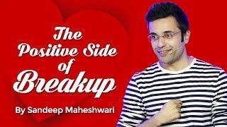 Download The Positive Side of Breakup - By Sandeep Maheshwari I Hindi Video