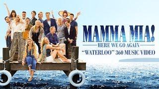 Download Mamma Mia! Here We Go Again - Waterloo 360 Music Video Video