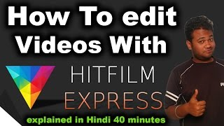Download HitFilm Express 2017 Full Tutorial for Beginners In Hindi Video