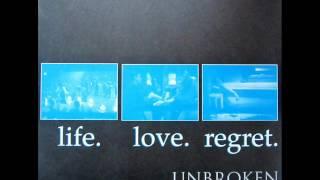 Download Unbroken - Life. Love. Regret. || Full Album Video