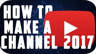 Download How To Make A YouTube Channel! 2017 Beginner's Guide Video
