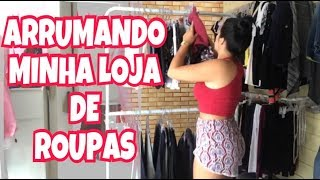 Download ARRUMANDO MINHA LOJA DE ROUPAS Video