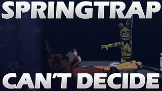 Download [FNAF SFM] Springtrap Can't Decide Animation [Preview] Video