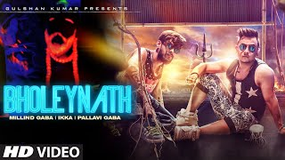 Download Bholeynath Millind Gaba, Ikka, Pallavi Gaba Full Video Song | Latest Hindi Song 2016 Video