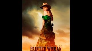 Download PAINTED WOMAN TRAILER Video