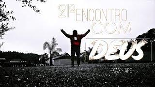 Download 21º ENCONTRO COM DEUS - XAX - APE | Videira Curitiba Video
