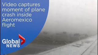 Download Video captures moment of plane crash inside Aeromexico flight Video