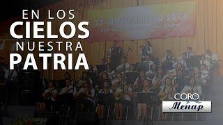 Download En los cielos nuestra patria | Coro Menap Video