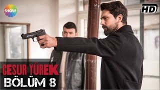 Download Cesur Yürek 8.Bölüm ᴴᴰ Video