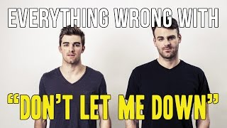Download Everything Wrong With The Chainsmokers - ″Don't Let Me Down″ Video