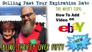 Download Selling Past Your Expiration Date #17 - Adding A Video To Your Ebay Listing Video