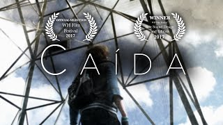 Download CAÍDA (Downfall) | Post-Apocalyptic Short Film (2017) Video