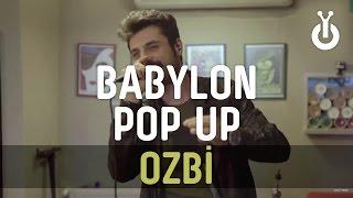 Download Ozbi - Akşam Ayazı I Babylon Pop Up Video
