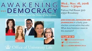 "Download Awakening Our Democracy ""Feminism, Media and the State of the Union"" Video"