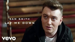 Download Sam Smith - Lay Me Down Video