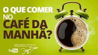 Download O que COMER no CAFÉ DA MANHÃ? | Dr. Dayan Siebra Video