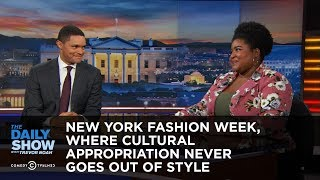 Download New York Fashion Week, Where Cultural Appropriation Never Goes Out of Style: The Daily Show Video