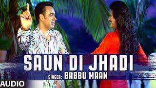 Download Babbu Maan : Saun Di Jhadi Full Audio Song | Saun Di Jhadi | Hit Punjabi Song Video
